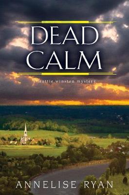 Dead Calm - A Mattie Winston Mystery (Hardback)
