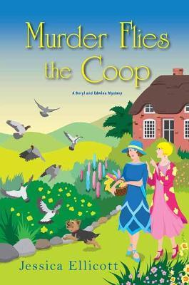 Murder Flies the Coop - A Beryl and Edwina Mystery (Hardback)