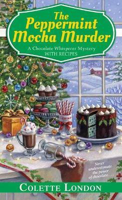 Peppermint Mocha Murder - A Chocolate Whisperer Mystery (Paperback)