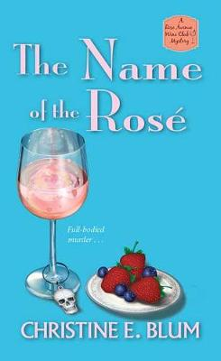 The Name of the Rose - Rose Avenue Wine Club Mystery (Paperback)