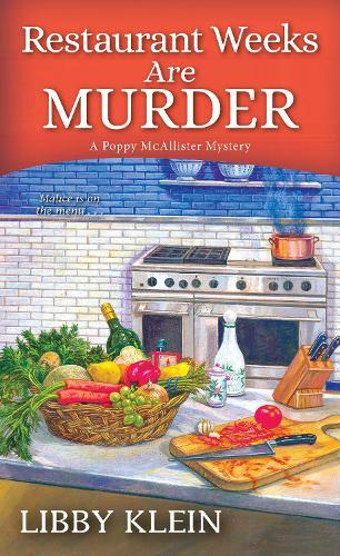 Restaurant Weeks Are Murder - A Poppy McAllister Mystery (Paperback)