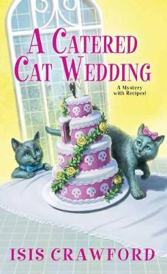 A Catered Cat Wedding - A Mystery With Recipes (Paperback)