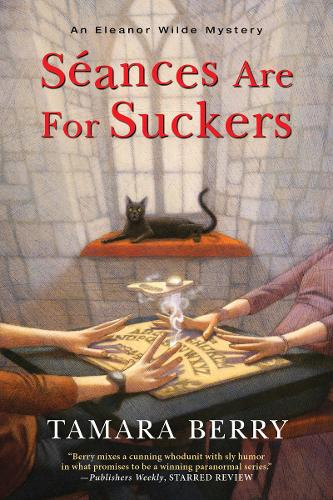 Seances Are for Suckers - An Eleanor Wilde Mystery (Paperback)