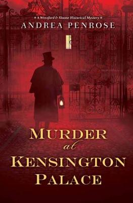 Murder at Kensington Palace - A Wrexford and Sloane Mystery (Hardback)