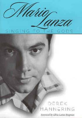 Mario Lanza: Singing to the Gods - American Made Music Series (Paperback)