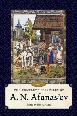 The Complete Folktales of A. N. Afanas'ev, Volume II (Hardback)