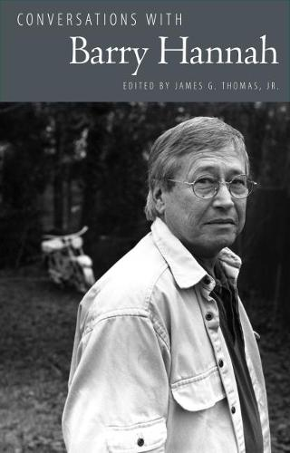 Conversations with Barry Hannah - Literary Conversations Series (Paperback)