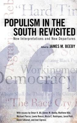 Populism in the South Revisited: New Interpretations and New Departures (Paperback)