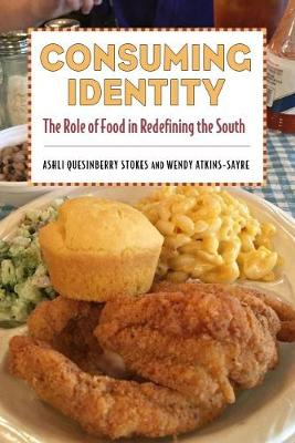 Consuming Identity: The Role of Food in Redefining the South (Hardback)