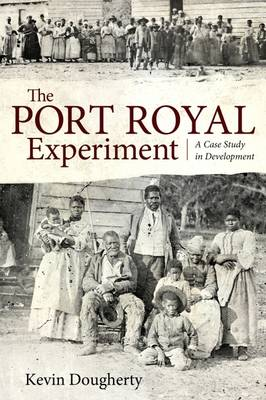 The Port Royal Experiment: A Case Study in Development (Paperback)