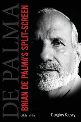 Brian De Palma's Split-Screen: A Life in Film (Paperback)