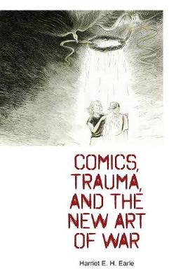 Comics, Trauma, and the New Art of War (Hardback)