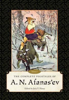The Complete Folktales of A. N. Afanas'ev: Volume I (Paperback)