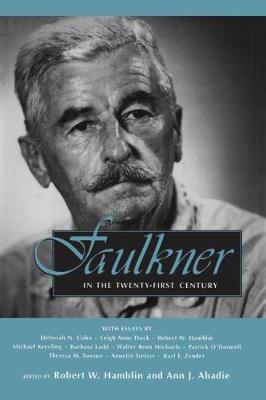 Faulkner in the Twenty-First Century - Faulkner and Yoknapatawpha Series (Paperback)