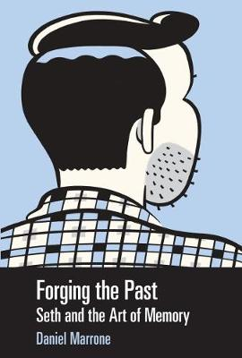 Forging the Past: Seth and the Art of Memory - Great Comics Artists Series (Paperback)