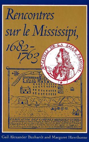 Rencontres sur le Mississipi, 1682-1763 (Paperback)