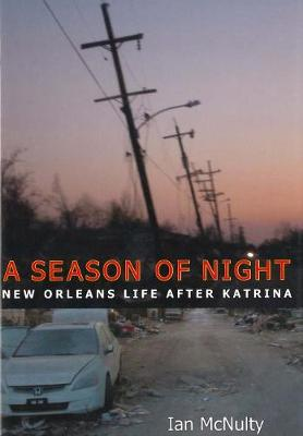 A Season of Night: New Orleans Life after Katrina (Paperback)