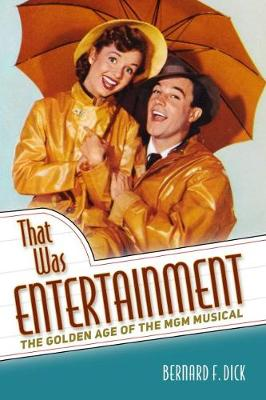 That Was Entertainment: The Golden Age of the MGM Musical (Hardback)