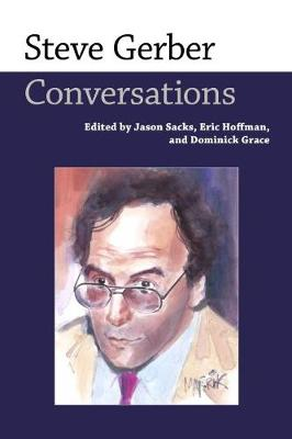 Steve Gerber: Conversations - Conversations with Comic Artists Series (Paperback)