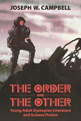 The Order and the Other: Young Adult Dystopian Literature and Science Fiction - Children's Literature Association Series (Paperback)