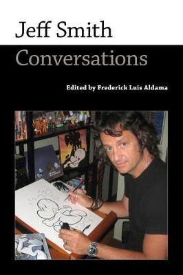 Jeff Smith: Conversations - Conversations with Comic Artists Series (Paperback)