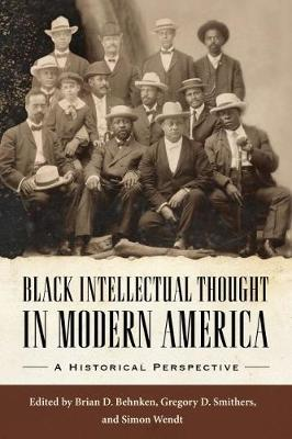 Black Intellectual Thought in Modern America: A Historical Perspective - Margaret Walker Alexander Series in African American Studies (Paperback)
