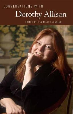 Conversations with Dorothy Allison - Literary Conversations Series (Paperback)