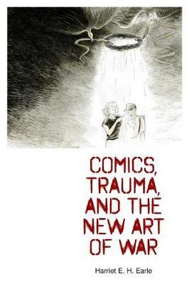 Comics, Trauma, and the New Art of War (Paperback)