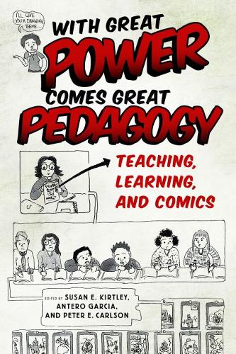 With Great Power Comes Great Pedagogy: Teaching, Learning, and Comics (Paperback)