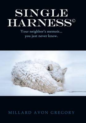 Title Single Harness(c): Your Neighbor S Memoir You Just Never Know. (Hardback)