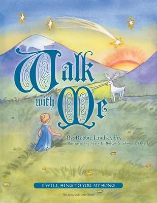 Walk with Me: I Will Sing to You My Song (Paperback)