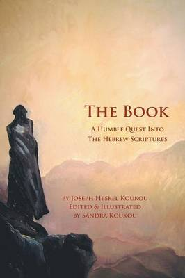 The Book: A Humble Quest Into the Hebrew Scriptures (Paperback)
