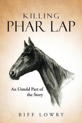 Killing Phar Lap: An Untold Part of the Story (Paperback)