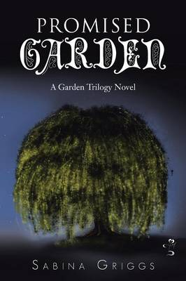 Promised Garden: A Garden Trilogy Novel (Paperback)