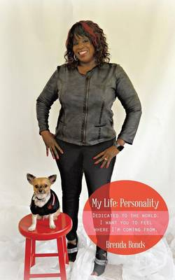 My Life: Personality: Dedicated to the World. I Want You to Feel Where I'm Coming From. (Paperback)