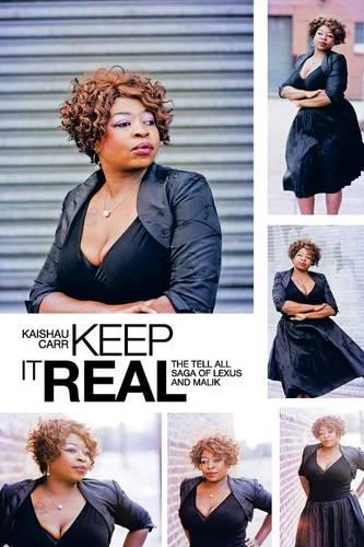 Keep It Real: The Tell All Saga of Lexus and Malik (Paperback)