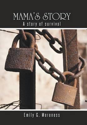 Mama's Story: A Story of Survival (Hardback)