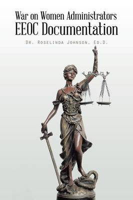 War on Women Administrators EEOC Documentation (Paperback)