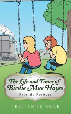 The Life and Times of Birdie Mae Hayes: Friends Forever (Paperback)
