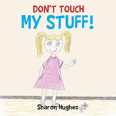 Don't Touch My Stuff (Paperback)