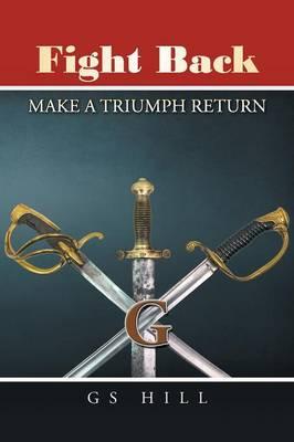 Fight Back: Make a Triumph Return (Paperback)