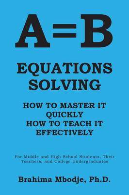 A=b Equations Solving: How to Master It How to Teach It Effectively (Paperback)