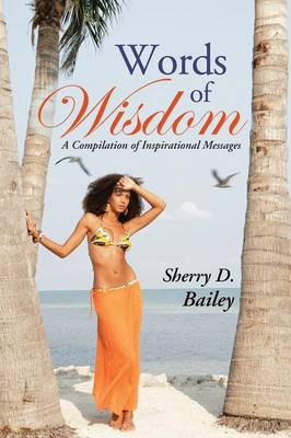 Words of Wisdom: A Compilation of Inspirational Messages (Paperback)