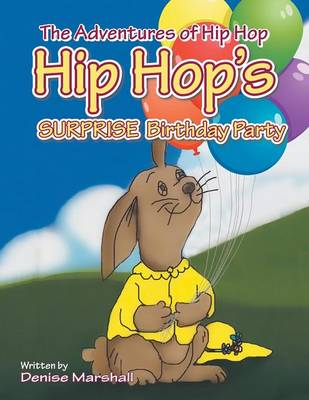 The Adventures of Hip Hop: Hip Hop's Surprise Birthday Party (Paperback)