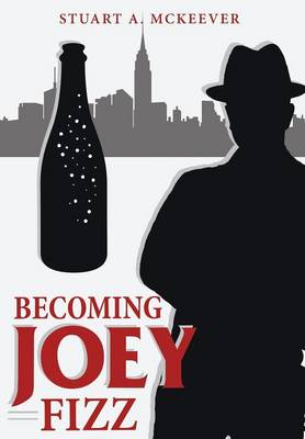 Becoming Joey Fizz (Hardback)