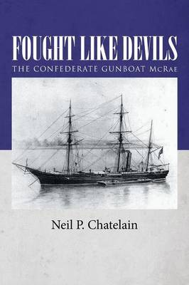 Fought Like Devils: The Confederate Gunboat McRae (Paperback)