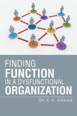 Finding Function in a Dysfunctional Organization (Paperback)