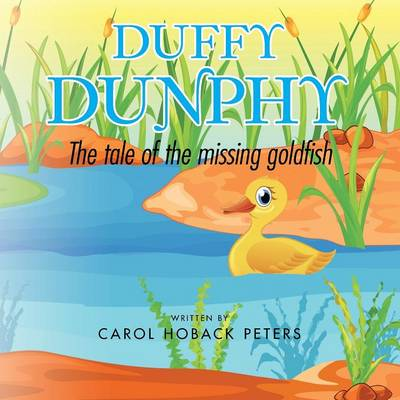 Duffy Dunphy: The Tale of the Missing Goldfish (Paperback)