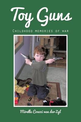 Toy Guns: Childhood Memories of War (Paperback)