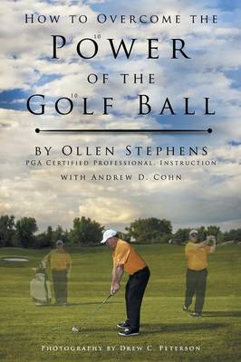 How to Overcome the Power of the Golf Ball: Approach with Perfection: Learn How to Play Your Best Golf with the Least Amount of Effort, the Lowest Inv (Paperback)